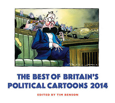 The best of Britain's political cartoons 2014 by Tim Benson (Paperback)