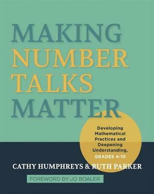 Making Number Talks Matter: Developing Mathematical Practices and Deepening Unde