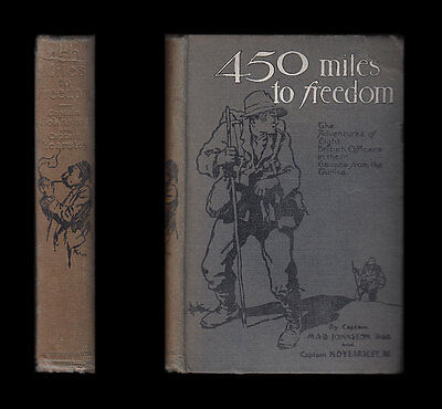 WWI 450 Miles to Freedom ESCAPE OF BRITISH OFFICERS FROM TURKISH PoW CAMP Yozgad