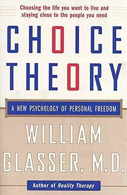 Choice Theory: A New Psychology of Personal Freedom, William Glasser | Paperback