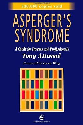 Asperger's Syndrome: A Guide for Parents and Professionals,Tony Attwood