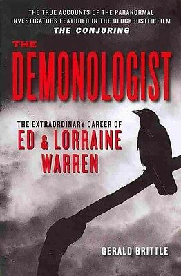 The Demonologist: The Extraordinary Career of Ed and Lorraine Warren by Gerald B