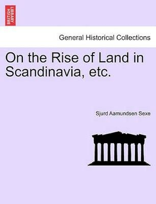 NEW On The Rise Of Land In Scandinavia, Etc. by... BOOK (Paperback / softback)