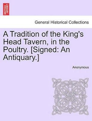 NEW A Tradition Of The King's Head Tavern, In... BOOK (Paperback / softback)