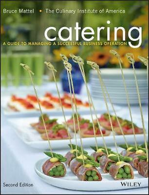 Catering: A Guide to Managing a Successful Business Operation, Second Edition by