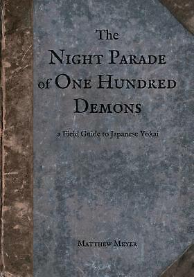 The Night Parade of One Hundred Demons: A Field Guide to Japanese Yokai by MR Ma