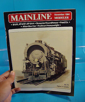 Mainline Modeler Magazine November 1984 B&m,atsf,sp 2-8-4, Alton Box Car,feed Co