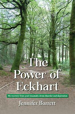 The Power of Eckhart - my recovery from post-traumatic stress disorder and depre