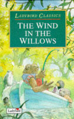 Ladybird classics: The wind in the willows by Kenneth Graham (Hardback)