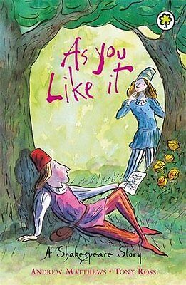 As You Like it (Shakespeare Stories), Andrew Matthews | Paperback Book | Very Go