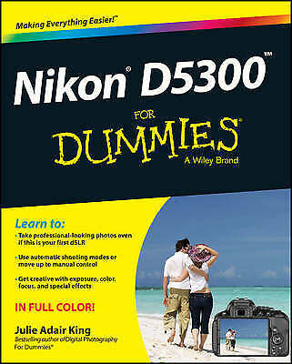 Nikon D5300 For Dummies, Julie Adair King