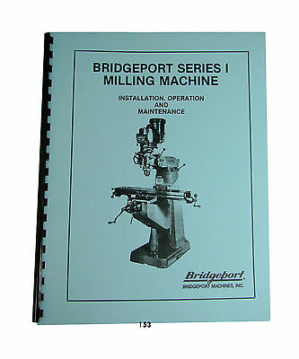 Bridgeport Series I Mill Installation, Operation, & Maintenance Manual   1  *153