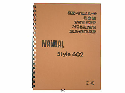 Excello XLO Style 602 Ram Turret Milling Machine Op, Service,& Parts Manual *640