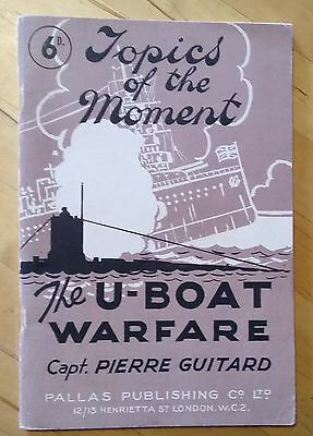 The U Boat Warfare by Capt. Pierre Guitard c1939 Topics of the Moment