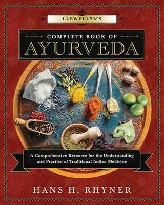 Llewellyn's Complete Book of Ayurveda: A Comprehensive Resource for the Understa