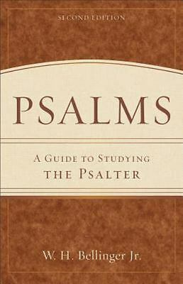 Psalms : A Guide to Studying the Psalter by W. H., Jr. Bellinger (2012,...