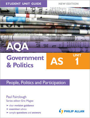 Student unit guide: AQA AS government & politics. Unit 1 People, politics and