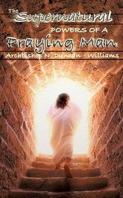 NEW The Supernatural Powers Of A Praying Man by... BOOK (Paperback / softback)