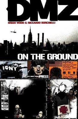 Dmz TP Vol 01 On The Ground, Wood, Brian | Paperback Book | 9781401210625 | NEW