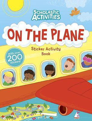 On the Plane Sticker Activity Book (Scholastic Activities) by  | Paperback Book