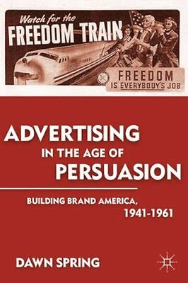 NEW Advertising In The Age Of Persuasion by Dawn Spring BOOK (Paperback)