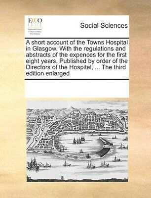 NEW A Short Account Of The Towns Hospital In... BOOK (Paperback / softback)