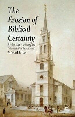 NEW The Erosion Of Biblical Certainty by Michael J. Lee BOOK (Hardback)
