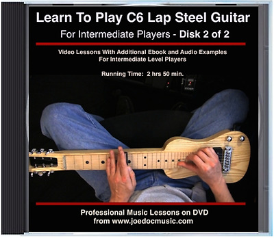Learn To Play C6 Lap Steel Guitar DVD#2 - Intermediate to Advanced Licks, Songs+