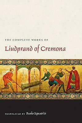 The Complete Works of Liudprand of Cremona by Liudprand of Cremona (English) Pap