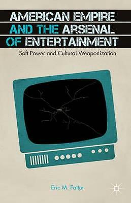 NEW American Empire And The Arsenal Of Entertainment by Eric... BOOK (Hardback)