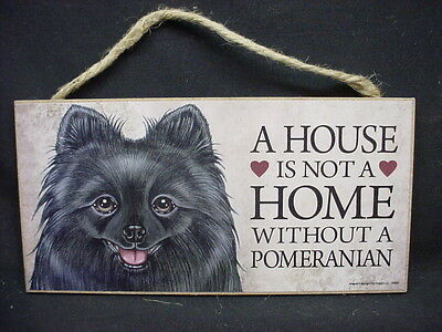 POMERANIAN House Is Not A Home DOG wood SIGN wall hanging PLAQUE Black puppy NEW
