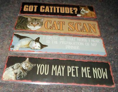 Lot of 4 Tin Cat Signs  Got Catitude?  Cat Scan  You May Pet Me Now Prepare Dinn
