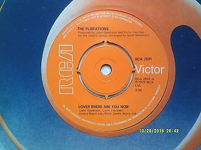 """The Flirtations Lover Where Are You Now 7"""" Single 1975 N/mint"""