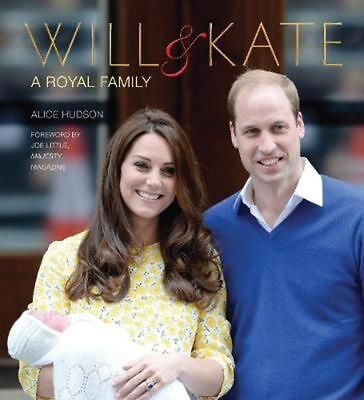 Will & Kate: A Royal Family by Alice Hudson (English) Hardcover Book Free Shippi