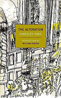 The Alteration Kingsley Amis NYRB Classics Reprint Introduction William Gibso 0