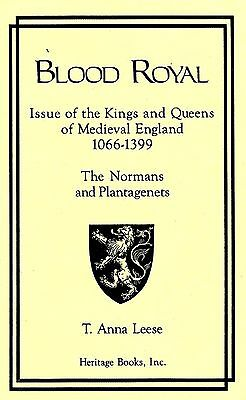 Blood Royal issue of the kings and queens of Medieval England 1066-1399 genealog