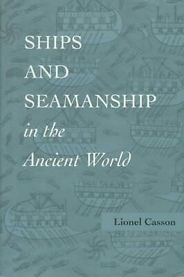 Ships and Seamanship in the Ancient World by Lionel Casson (English) Paperback B