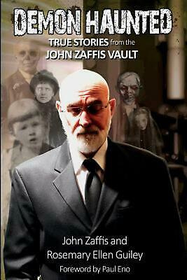Demon Haunted: True Stories from the John Zaffis Vault by John Zaffis (English)