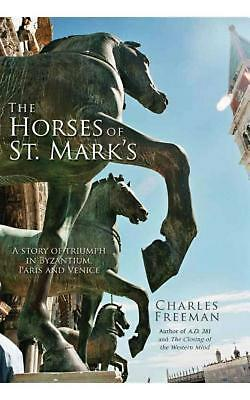 The Horses of St Mark's: A Story of Triumph in Byzantium, Paris and Venice by Ch