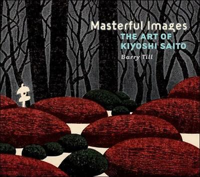 Masterful Images the Art of Kiyoshi Saito by Barry Till (English) Hardcover Book
