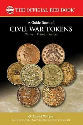 A Guide Book of Civil War Tokens: Patriotic Tokens and Store Cards, 1861-1865 an
