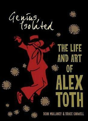 Genius, Isolated: The Life and Art of Alex Toth by Dean Mullaney (English) Hardc