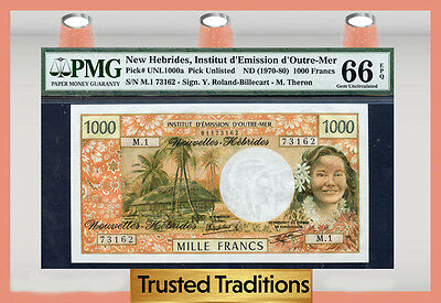 TT PK # UNL1000a 1970-80 NEW HEBRIDES 1000 FRANCS PMG 66 EPQ GEM  UNCIRCULATED