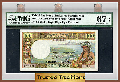 TT  PK 24b 1973 TAHITI 100 FRANCS PMG 67 EPQ SUPERB GEM POP THREE NONE FINER!