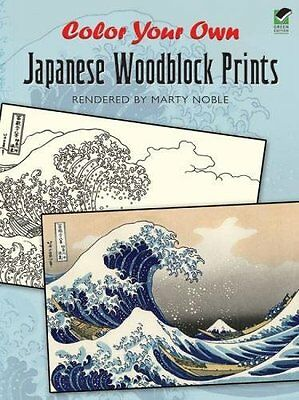 Color Your Own Japanese Woodblock Prints Marty Noble Dover Publications Inc.