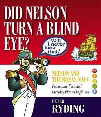 Well I Never Knew That!: Did Nelson Turn a Blind Eye? (Well I Never Knew That 1.