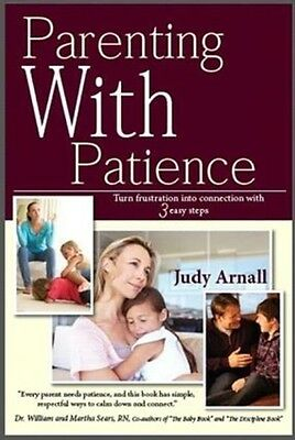 Parenting with Patience (Paperback), Judy Arnall, 9780978050955