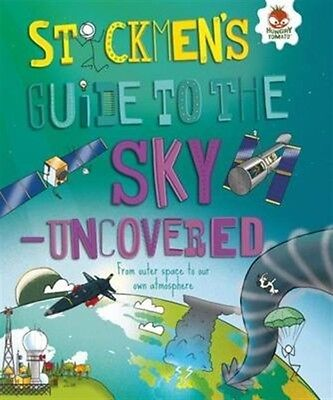 Stickmen's Guide To The Sky - Uncovered (Paperback), 9781910684450