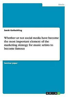 Whether or Not Social Media Have Become the Most Important Element of the Market