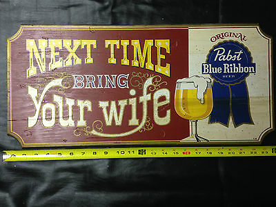 1960-70's Pabst Blue Ribbon Beer Wood Bar Sign Next Time Bring Your Wife